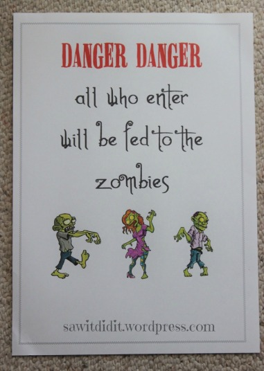 Halloween - Danger Danger All who enter will be fed to the zombies sawitdidit.wordpress