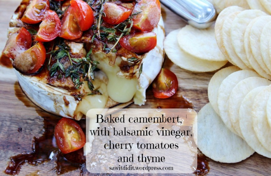 Baked camembert with balsamic vinegar, cherry tomoatoes and thyme . sawitdidit.wordpress.com